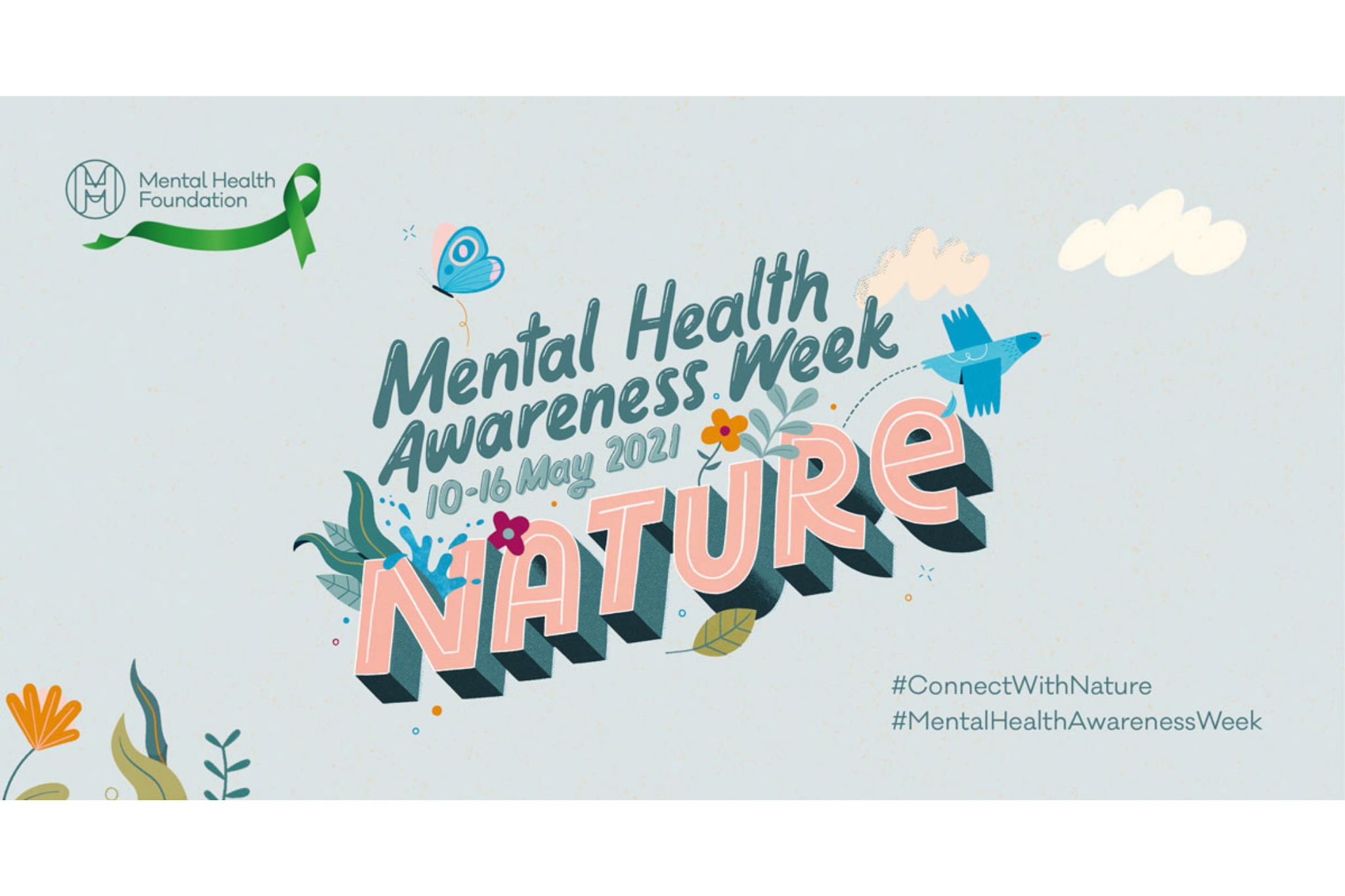 It's Mental Health Awareness Week! And the theme is how nature can benefit your mental health.